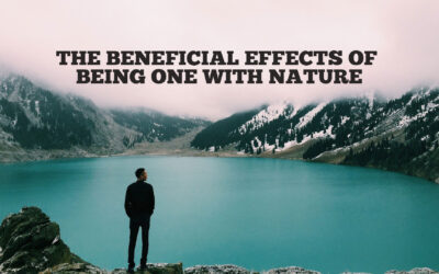 The Beneficial Effects of Being One with Nature