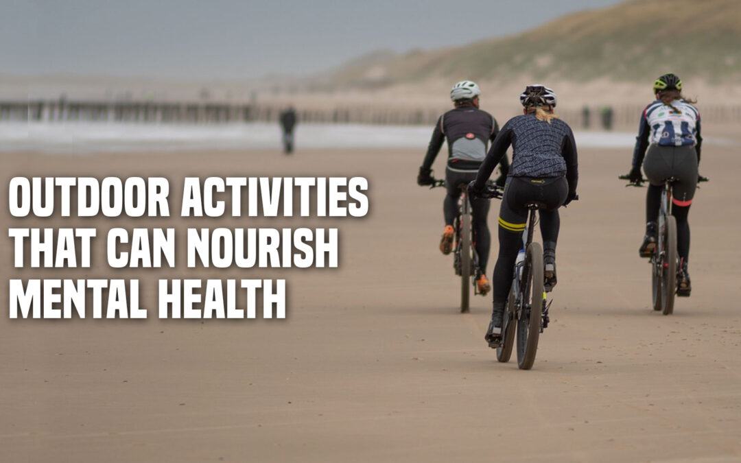 Outdoor Activities that can Nourish Mental Health