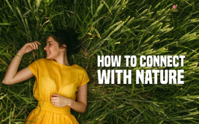 How to Connect with Nature